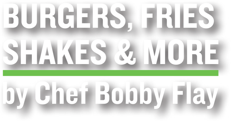 Burgers, Fries, Shakes and More by Chef Bobby Flay
