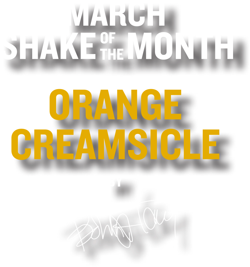 March Shake of the Month - Orange Creamsicle by Bobby Flay